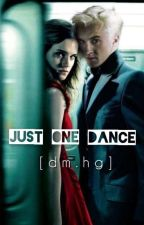 Just One Dance || Dramoine FF by Tris-Books