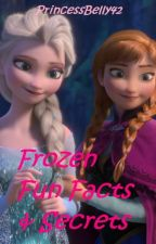 Frozen Fun Facts and Secrets by PrincessBelly42