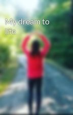 My dream to life by vivi_smile14