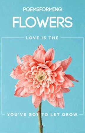 Flowers by poemsforming