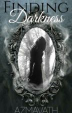 Finding Darkness by Azmavath