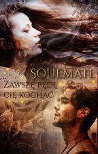 Soulmate - zawszę będę cię kochał by Jaszczurka26