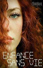 Enfance sans vie [Pause ] by Choubou1405