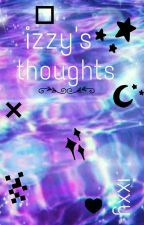Izzy's Thoughts by iixxyy