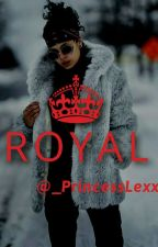 Royal(ON HOLD) by _PrincessLexx