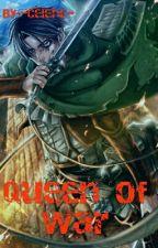 Queen of War [Levi × Reader] by -Celene-