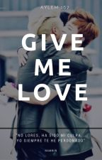 Give me love - Nammin by Aylem167