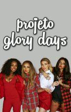 Projeto Glory Days by ProjetoGloryDays