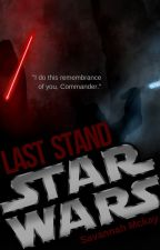 Star Wars: The Last Stand by ChristinWriter16