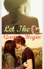 Let The Games Begin by NoemiAmyNemo