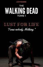 LUST FOR LIFE  by LazyFreeBird