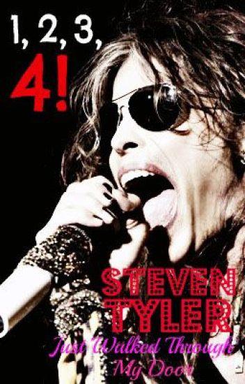 1...2...3...4! Steven Tyler Just Walked Through My Door