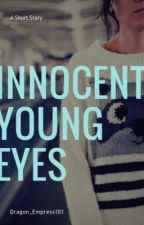 Innocent Young Eyes by Littlesayi26