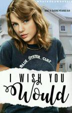 I wish you would | hs by wheredouwantsit