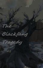 The Blackfang Tragedy by Crazen_Blackfang