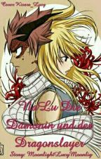Die Dämonin und der Dragon Slayer✔ by MoonlightLucyMoonlig
