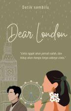 Dear London [COMPLETED] by rajabaper