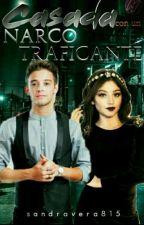 Casada con un narco traficante by novelas_ruggarol_ec