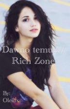 Dawno temu.../ Rich Zone by Olciiix