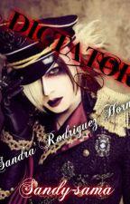 DICTATOR (Fanfic) by Sandy-sama98