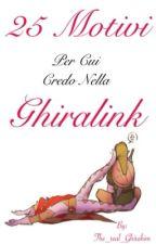 25 motivi per cui credo nella GhiraLink by The_real_Ghirahim