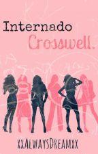 Internado Crosswell. by xxAlwaysDreamxx
