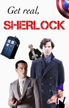 Get Real, Sherlock  by johnlox