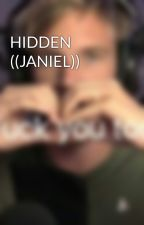 HIDDEN ((JANIEL)) by Bellapraceffa