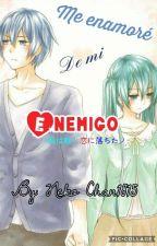 Me enamoré de mi enemigo (KaiMiku) by Neko-Chan1815