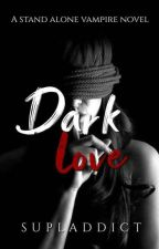 The Vampire's Dark Love by supladdict