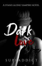 Dark Love by supladdict