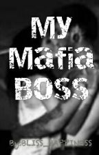 My Mafia Boss by BLISS_HAPPINESS