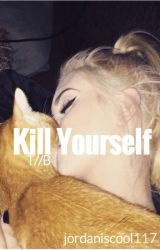 Kill Yourself // T.B by duhimjordan