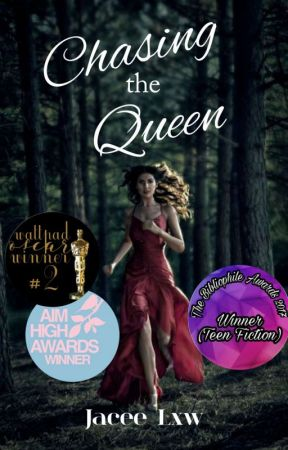 Chasing The Queen [ DISCONTINUED ] by Jacee_xoxo