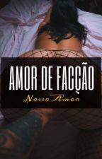 | AMOR DE FACÇÃO | parte 2 by mafializada