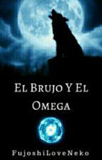 El brujo y el omega.( yaoi/ gay) by juli-nekofujoshi