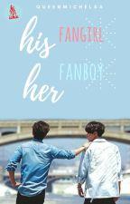 His Fangirl, Her Fanboy || SEVENTEEN Fanfic #Wattys2017 by QueenMichelsa