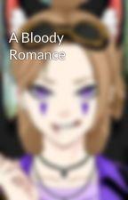 A Bloody Romance by Darkstalker123
