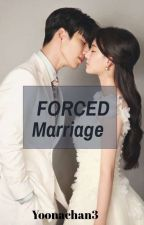 -FORCED MARRIAGE- (Completed) by YoonaChan3