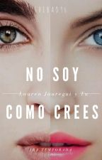 No soy como crees: Lauren Jauregui y Tu by TheBaD96