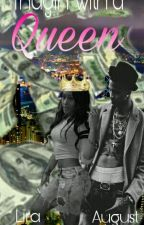 Thugin' with a Queen by PinkPeace_MBprincess
