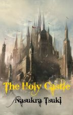 The Holy Castle, March of The Crusade. (Book 1) by NasukraBTsuki