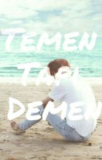 Temen Tapi Demen by seulca