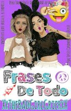 Frases [[De Todo]] #1  by ItsLynnGreyBae