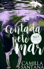 Contada Pelo Mar [PROJETO SEREIAS] [PROJETO SECUNDÁRIOS] by shampoodows
