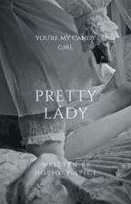 Pretty Lady | Oneshots by liquor-colored