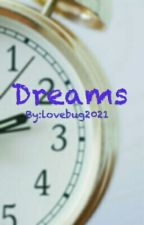 Dreams by lovebug2021