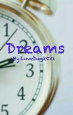 Dreams by lovebug2021