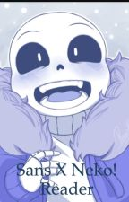 The Monster and the Human //Sans x Neko Reader\\ by AwesomeGirlsrule1343
