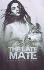 The Late Mate (Completed & Needs Editing) by northernlights136
